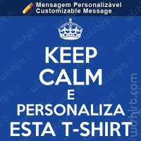 T-shirt Keep Calm Personalizável