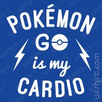 T-shirt Pokémon Go is my Cardio