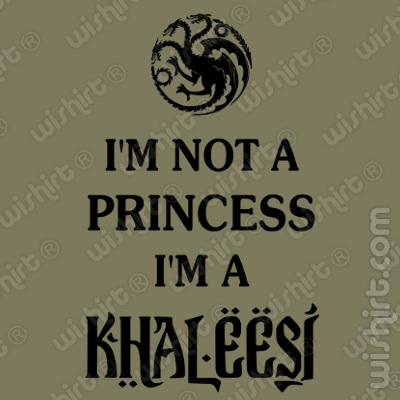 T-shirt I'm not a princess I'm a Khaleesi