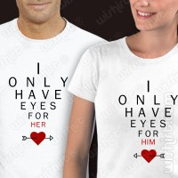 T-shirts I only have eyes for