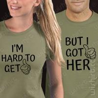 T-shirts I'm hard to get