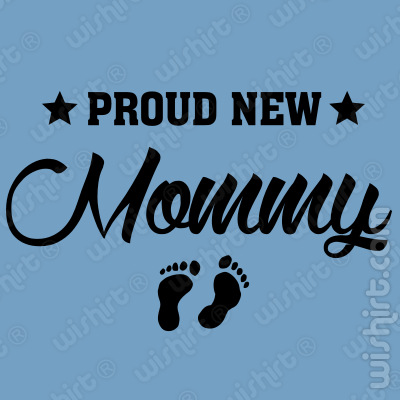 T-shirt Proud New Mommy