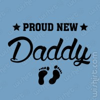 T-shirt Proud New Daddy