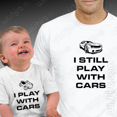 T-shirts I Play With Cars - I Still Play With Cars - Bebé, Conjunto de uma t-shirt de homem + uma t-shirt de bebé