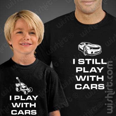 T-shirts Play With Cars - I Still Play With Cars Criança, Conjunto de uma t-shirt de homem + uma t-shirt de criança