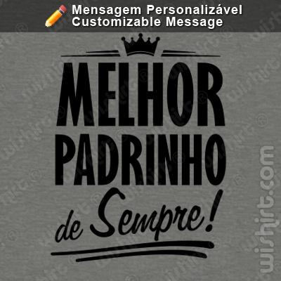 T-shirt Melhor Padrinho / Madrinha de Sempre - Texto Personalizável