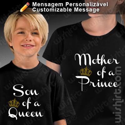 T-shirts Mother of a Prince/Princess Son/Daughter of a Queen, Conjunto de uma t-shirt de mulher + uma t-shirt de criança