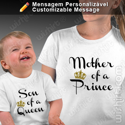 T-shirts Mother of a Prince/Princess Son/Daughter of a Queen - Bebé, Conjunto de uma t-shirt de mulher + uma t-shirt de bebé