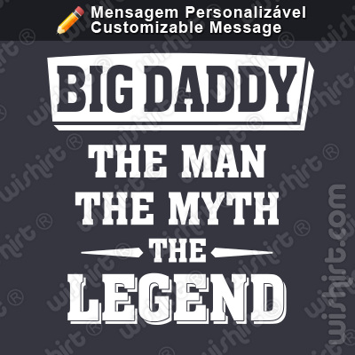 T-shirt The Man the Myth the Legend. Mensagem Personalizável