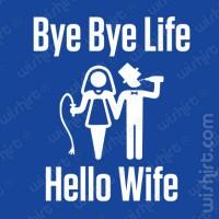 T-shirt Bye Bye Life