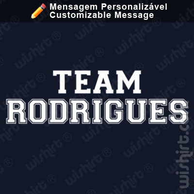 T-shirt Team/Equipa / Nome / Apelido / Palavra Personalizável