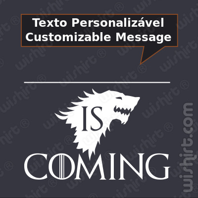 T-shirt Something is Coming - Mensagem Personalizável - Opções: Winter, Autumn, Spring, Summer, Holiday, Vacation, Xmas, Easter, Dessert, Lunch, Beer, Wine, Gin, Baby, Milk, Nap Time e mais...
