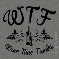 T-shirt WTF Wine Time Finally