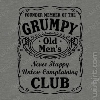 T-shirt Grumpy Old Men Never Happy Unless Complaining Club