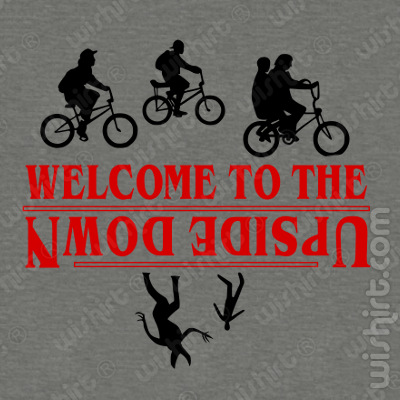 T-shirt Welcome to the up sidedown