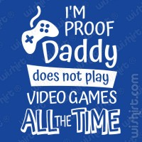 T-shirt I'm Proof Daddy