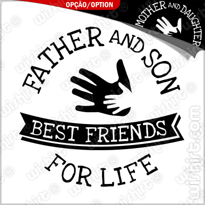 T-shirt Father Son - Mother Daughter best friends for life