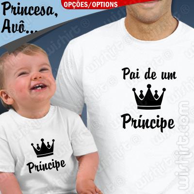 T-shirts Pai / Avô de um(a) Príncipe / Princesa Bebé. Prenda Dia do Pai, conjunto de uma t-shirt de homem + uma t-shirt de bebé