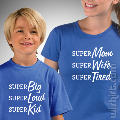 T-shirts Super Mom Wife Tired Super Big Loud Kid Mãe/Filho, Conjunto de uma t-shirt de mulher + uma t-shirt de criança
