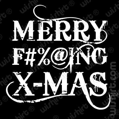 T-shirt Merry F#%@ing Xmas
