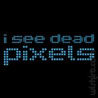 T-shirt I See Dead Pixels