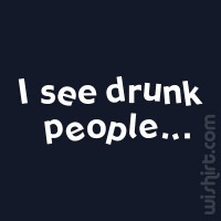 T-shirt I See Drunk People