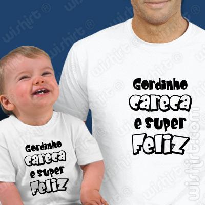 Conjunto de T-shirt para Pai e Bebé Gordinho Careca e super Feliz
