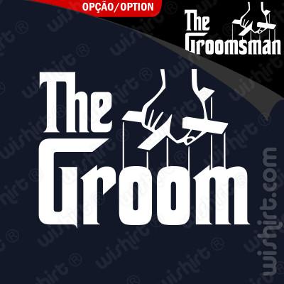 T-shirt The Groom God Father - Edição Especial Despedida de Solteiro