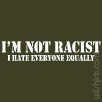 T-shirt I'm Not Racist