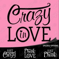 T-shirt Crazy / Drunk in Love